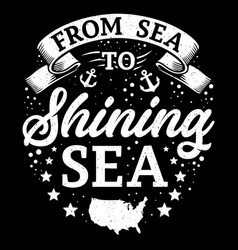 from sea to shining sea vector image
