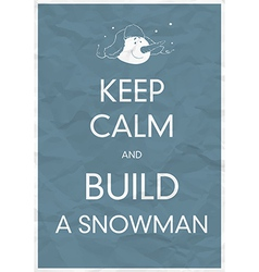 Keep calm and build a snowman vector