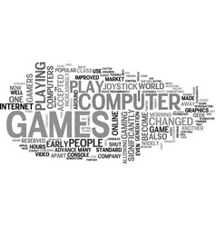 who plays computer games text word cloud concept vector image vector image