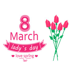 8 march ladys day love spring vector image
