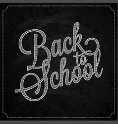 back to school logo on chalk board design vector image