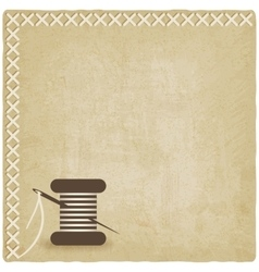 sewing old background with spool thread and vector image
