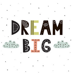 dream big hand lettering with cute clouds vector image