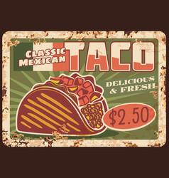 taco mexican fast food rusty metal sign board vector image