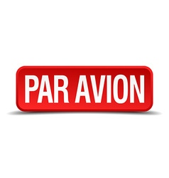 Par avion red 3d square button isolated on white vector image