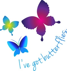 Ive Got Butterflies vector