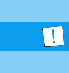 Reminder sticker with exclamation mark vector