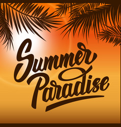 summer paradise hand drawn lettering vector image