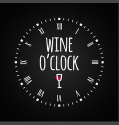 wine glass concept with clock face wine oclock vector image