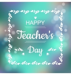 Greeting card for Happy Teachers Day Abstract vector image