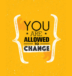You are allowed to change inspiration creative vector