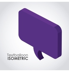 isometric texballoon icon design vector image