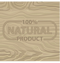 100 percent natural product on wooden background vector