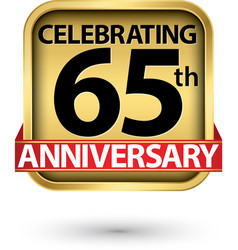 celebrating 65th years anniversary gold label vector image