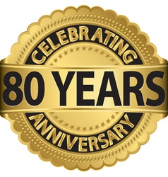 Celebrating 80 years anniversary golden label vector