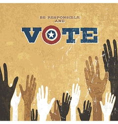 Voting Hands Grunge design presidential election vector image