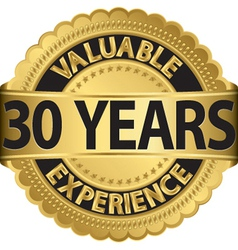 Valuable 30 years of experience golden label with vector image vector image