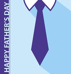 Happy fathers day card on tie and blue shirt vector