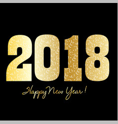 happy new year 2018 with gold and confetti vector image