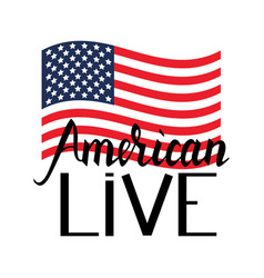 american flag with inscription brush american live vector image