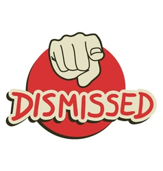 Dismissed you message vector image