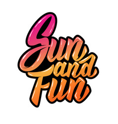 Sun and fun lettering phrase on white background vector
