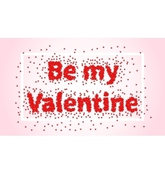 Happy valentines day Be my Valentine vector image vector image