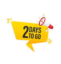 Modern poster with yellow 2 days to go megaphone vector