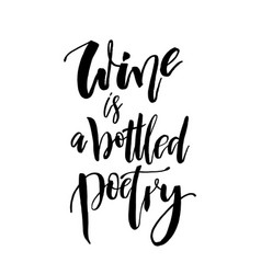 Wine is a bottled poetry funny handwritten vector