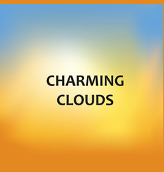 charming clouds blurred background vector image