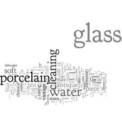 Clean vintage glass and antique porcelain safely vector