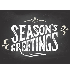 Seasons greetings on chalkboard background vector