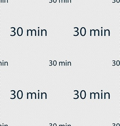 thirty minutes sign icon Seamless abstract vector image