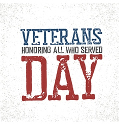 Veterans day Honoring all who served Typographic vector image vector image