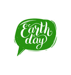 earth day hand lettering in speech bubble vector image