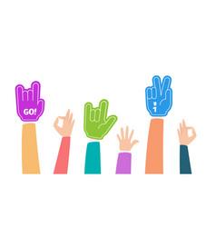 Fans hands up foam fingers hand cheering gloves vector