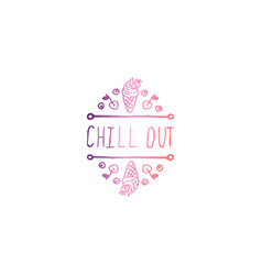 Hand drawn summer slogan isolated on white chill vector