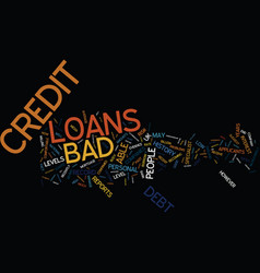 Loans for bad credit text background word cloud vector