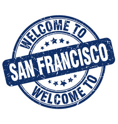 welcome to san francisco blue round vintage stamp vector image