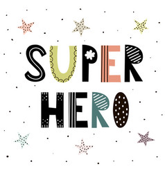 super hero cute hand drawn lettering vector image