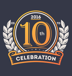 Anniversary laurel wreath 10th years label vector