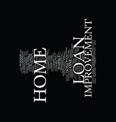 loans for home improvement text background word vector image