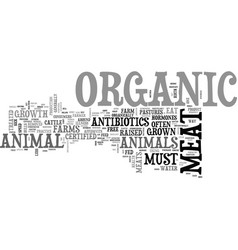 athe health benefits of organic meat text word vector image