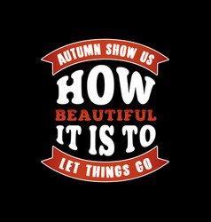 autumn show us how beautiful vector image