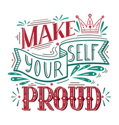 Make yourself proud color doodle lettering vector