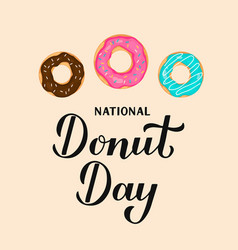 National donut day calligraphy lettering and vector