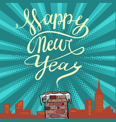 Pop art happy new year chimney on the roof vector