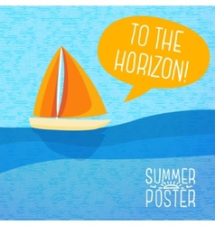 Cute summer poster - yacht sailing with speech vector