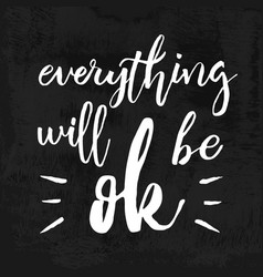 Everything will be ok brush ink greeting card vector