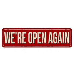 Were open again vintage rusty metal sign vector